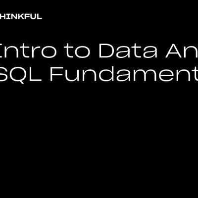 Thinkful Webinar  Intro to Data Analytics SQL Fundamentals