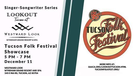 Tucson Folk Festival 2020.Lookout Tucson Singer Songwriter Tucson Folk Festival