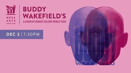 Buddy Wakefields A Choir of Honest Killers World Tour