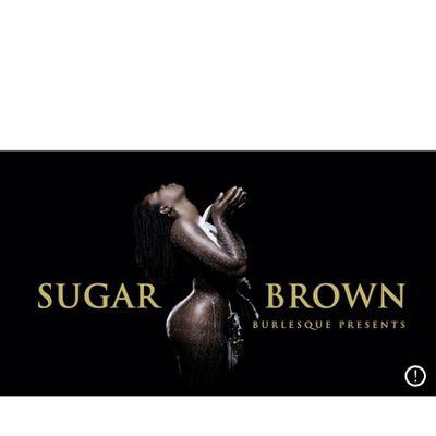 Sugar Brown Burlesque Bad & Bougie Comedy (Nola) Back by Popular Demand
