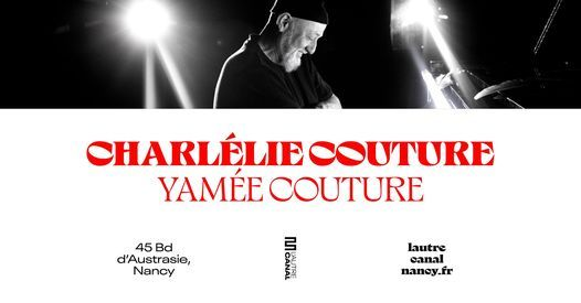 CharlElie Couture • L'Autre Canal Nancy, 19 June | Event in Nancy | AllEvents.in