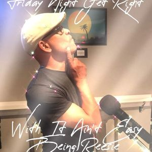 Friday Night Get Right with DJ Reesie