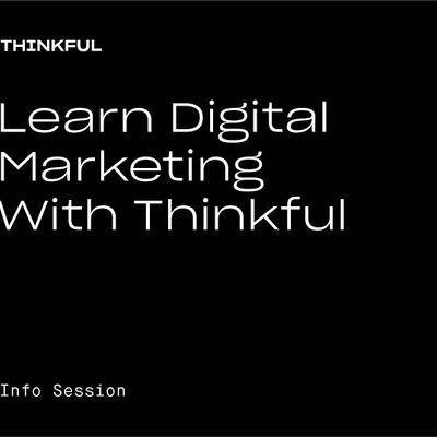 Thinkful Webinar  Learn Digital Marketing With Thinkful