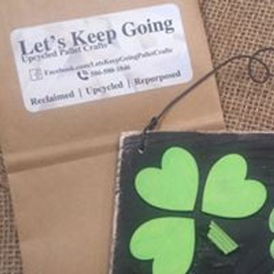 Let's Keep Going: Upcycled Pallet Crafts by Karen and Lisa