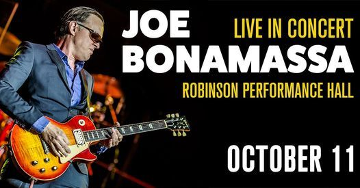 Joe Bonamassa - Live in Little Rock, AR on 10/11/21, 11 October   Event in Little Rock   AllEvents.in