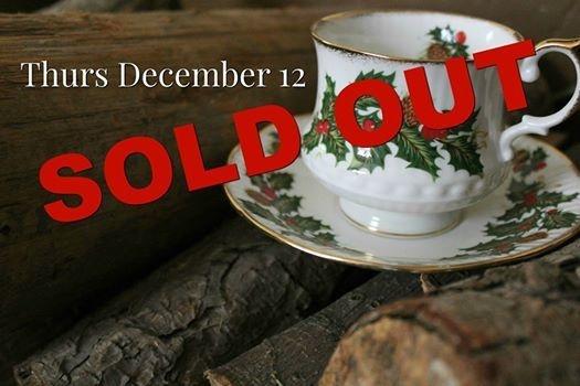 SOLD OUT - Dec 12 Christmas Victorian Teas