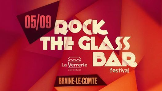 Rock The Glass Bar  Festival  la Verrerie