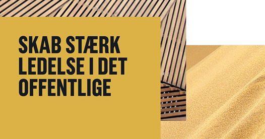 Skab strk ledelse i det offentlige  Aarhus