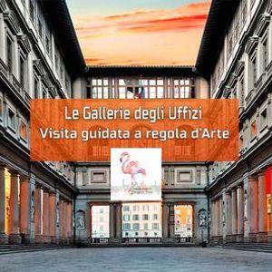 Le Gallerie degli Uffizi - Visita guidata a regola dArte