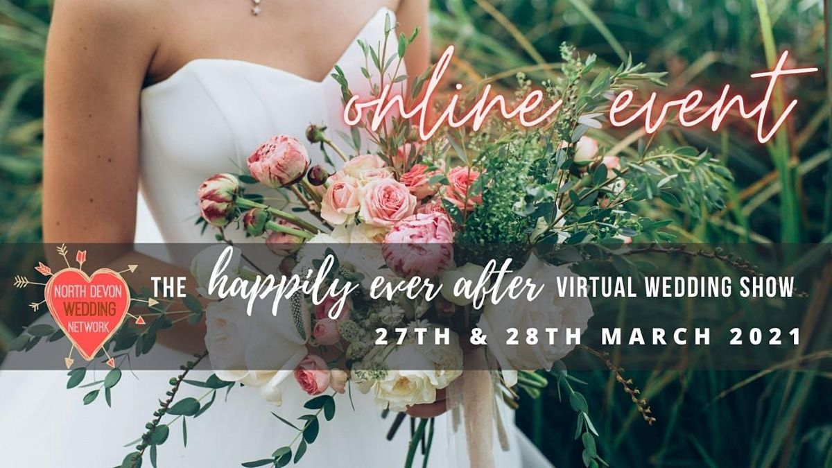 The Happily Ever After Virtual Wedding Show, 27 March   Online Event   AllEvents.in