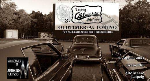 3. LeipzigOldsmobileShifters Oldtimer-Autokino, 7 August   Event in Leipzig   AllEvents.in