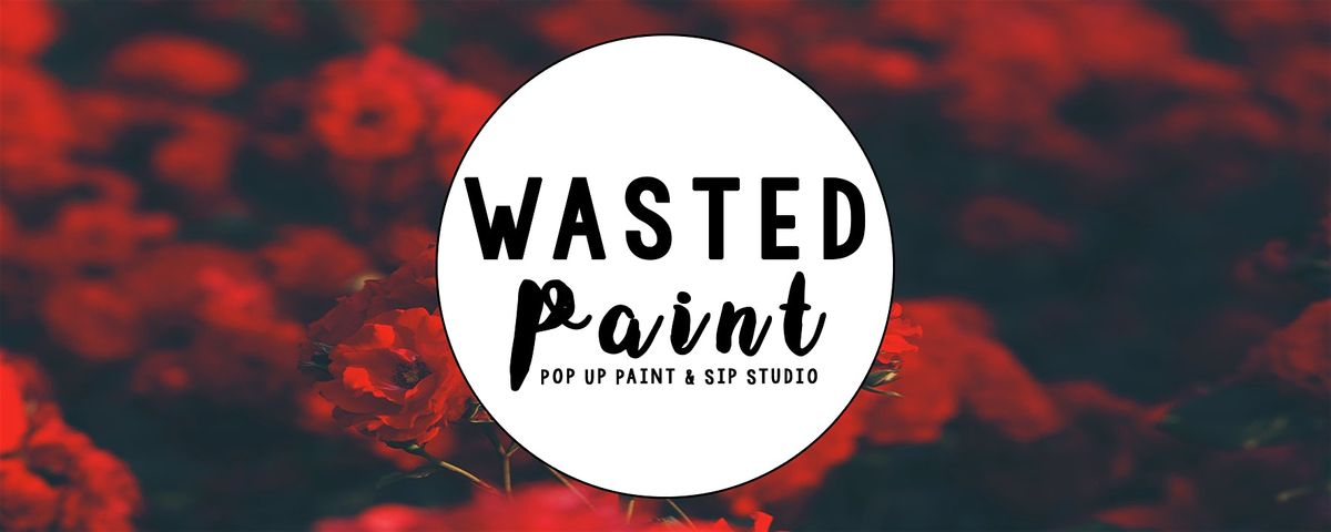 Wasted Paint  Valentines Day Special