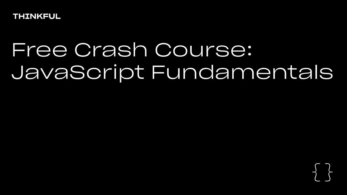 Thinkful Webinar | Free Crash Course: JavaScript Fundamentals, 4 August | Event in San Francisco | AllEvents.in