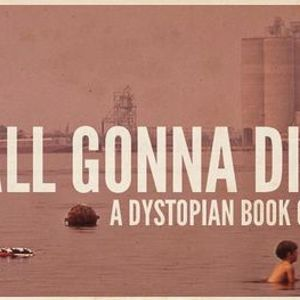 Were All Gonna Die dystopian book club with Peter Clines