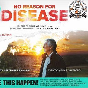 No Reason For Disease - Event Cinemas Whitford