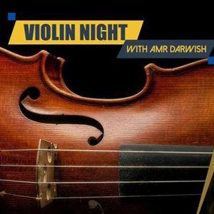 Violin Night with Amr Darwish