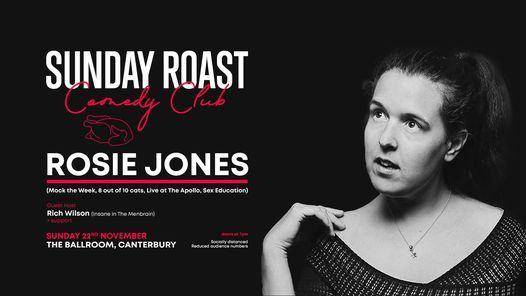 Sunday Roast Comedy Club w/ ROSIE JONES, 22 November | Event in Canterbury | AllEvents.in