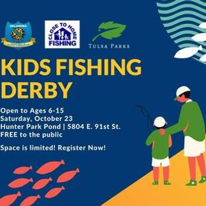 Tulsa Parks Close to Home Kids Fishing Derby (Ages 6-15)