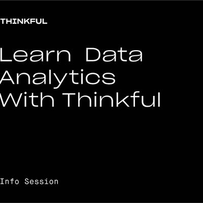 Thinkful Webinar  Learn Data Analytics With Thinkful
