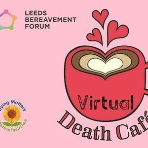 Leeds Bereavement Forums January Virtual Death Cafe