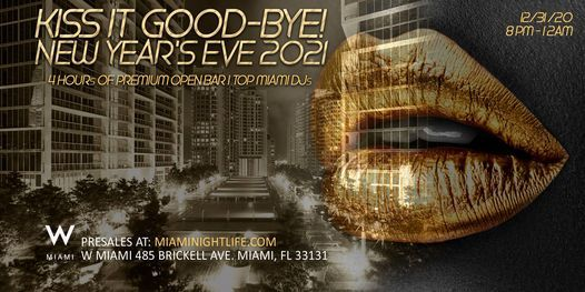W Miami New Years Eve Party 2021 | Kiss it Good-Bye, W Miami, 31 December to 1 January