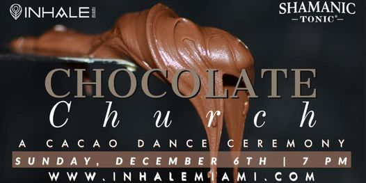 Chocolate Church, 6 December | Event in Miami | AllEvents.in