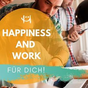 Happiness & Work fr Dich (Juni 2021)