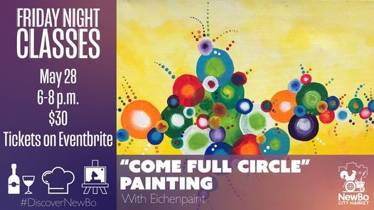 """Friday Class: """"Come Full Circle"""" Painting, 28 May 
