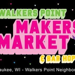 Walkers Point Makers Market & Bar Hop