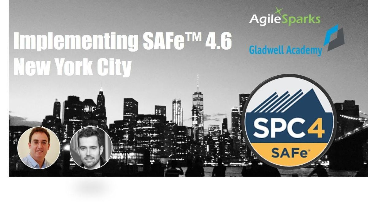 Implementing SAFe 4.6 w SPC Certification - New York City November 2019 - Guaranteed to Run