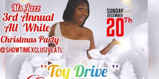 Copy of Ms Jazz All White Christmas Party Toy Drive | Event in Atlanta | AllEvents.in