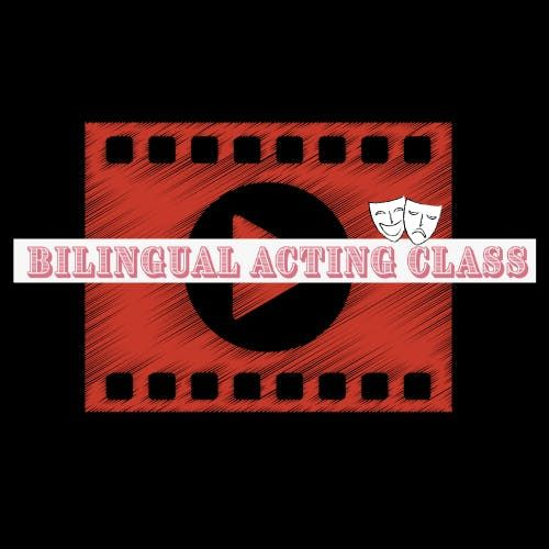 BILINGUAL ACTING CLASS 16 weeks PROGRAM- for pre-teen and teens