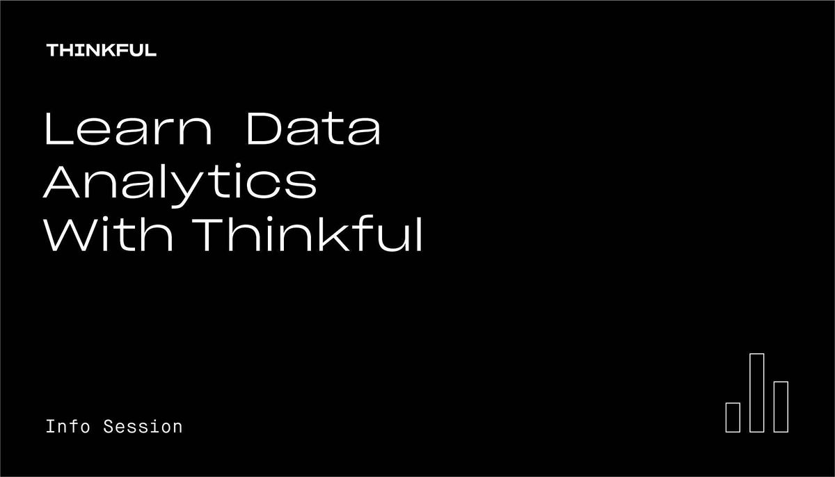 Thinkful Webinar   Learn Data Analytics With Thinkful, 3 August   Event in Boulder   AllEvents.in