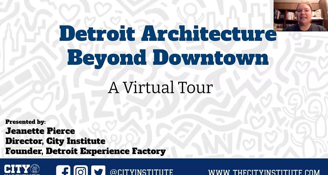 Detroit Architecture Beyond Downtown Virtual Tour RENTAL | Online Event | AllEvents.in