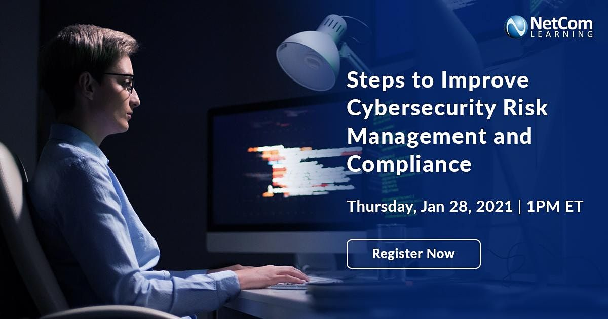 Webinar - Steps to Improve Cybersecurity Risk Management and Compliance, 28 January | Event in Washington