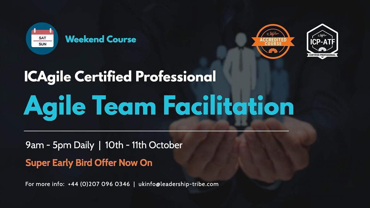 Agile Team Facilitation (ICP-ATF)  Weekend Course  London  October 2020
