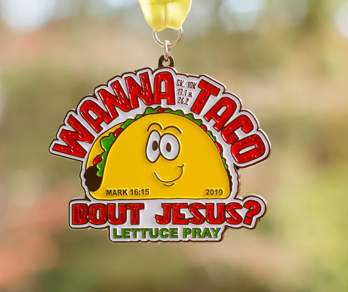 Wanna Taco Bout Jesus 1 Mile 5K 10K 13.1 26.2 -Oakland