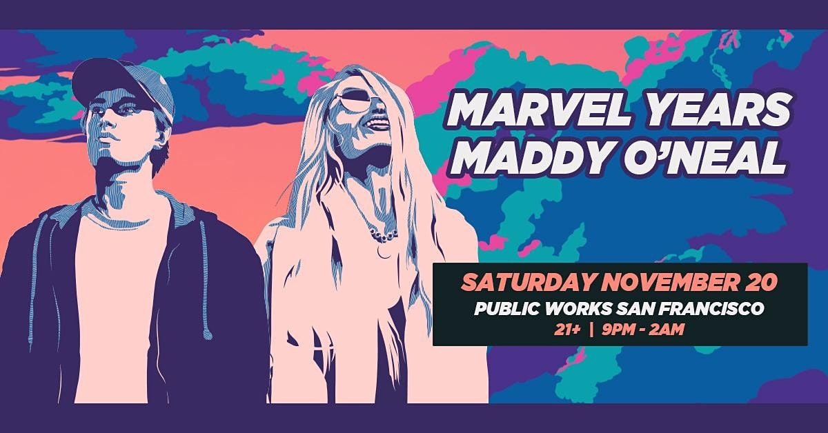Marvel Years & Maddy O'Neal, 20 November | Event in San Francisco | AllEvents.in