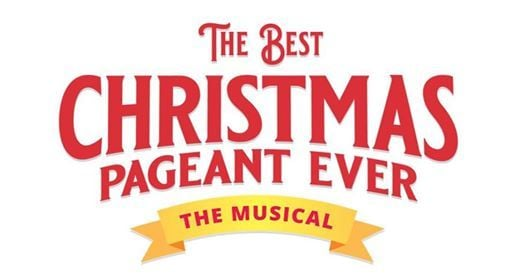 The Best Christmas Pageant Ever - The Musical