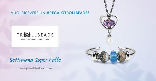 Settimana Super Folle Trollbeads, 24 May | Event in Rome | AllEvents.in