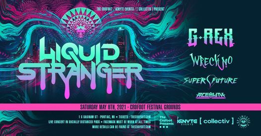 Detroit Concert Christmas 2021 Liquid Stranger 5 8 21 Crofoot Festival Grounds The Crofoot Pontiac May 8 2021 Allevents In