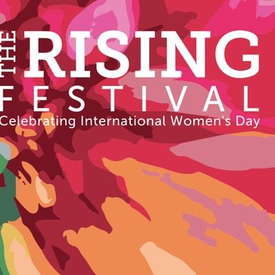 The Rising Festival 2021 Celebrating International Womens Day