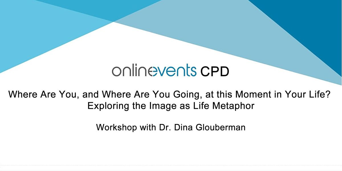 Where Are You, and Where Are You Going, at this Moment in Your Life?, 12 October   Online Event   AllEvents.in