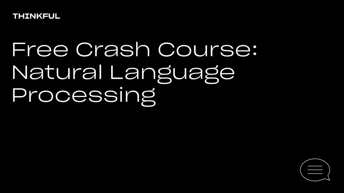 Thinkful Webinar | Free Crash Course: Natural Language Processing, 5 May | Event in Charlotte | AllEvents.in