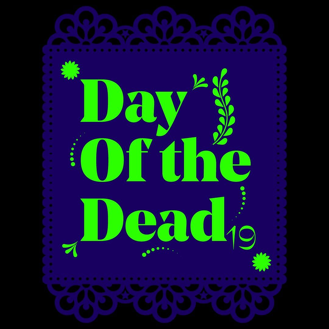 BD Festival Presents DAY OF THE DEAD 2019