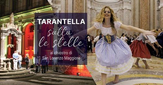 Tarantella sotto le stelle cadenti nel Chiostro di San Lorenzo, 10 August | Event in Mugnano Di Napoli | AllEvents.in