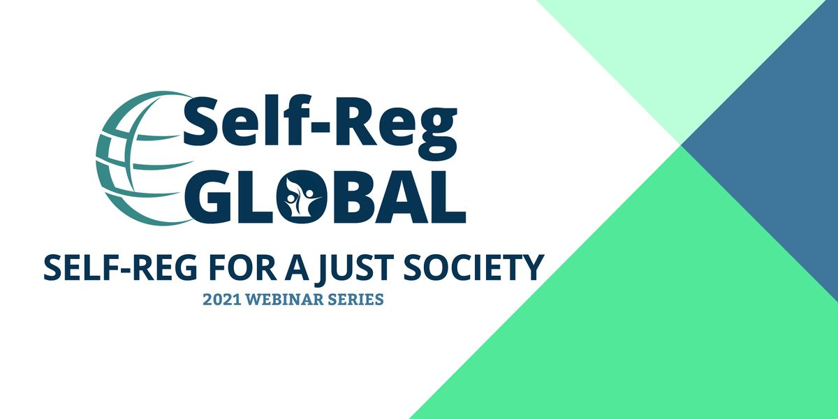 Self-Reg For A Just Society: A Self-Reg Global Monthly Webinar Series | Online Event | AllEvents.in