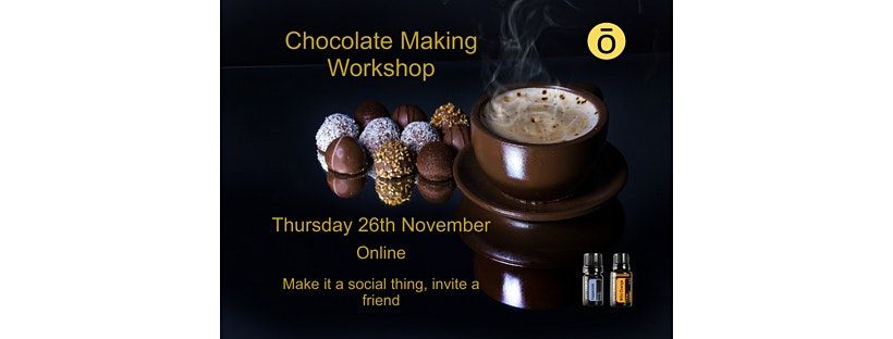 Chocolate Making Workshop with Essential Oils, 26 November | Online Event | AllEvents.in