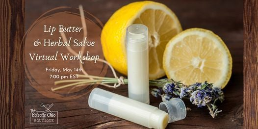 Lip Butter & Herbal Salve Making Virtual Workshop, 14 May | Online Event | AllEvents.in