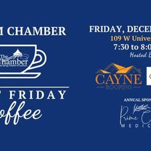 First Friday Coffee Hosted by Cayne Roofing and Occasions